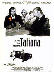 Tiens ton foulard, Tatiana   Kaurismäki, Aki (Réalisateur)