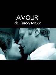 Amour | Makk, Károly (Réalisateur)