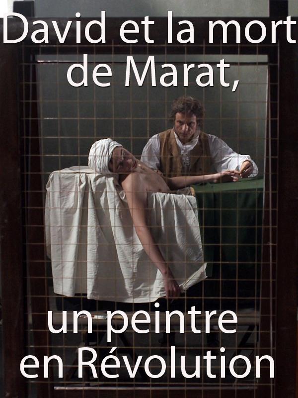 David et la mort de Marat, un peintre en Révolution | Fraudreau, Martin (Réalisateur)
