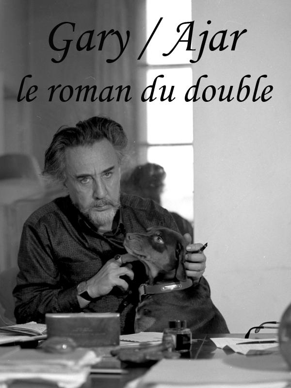 Gary / Ajar, le roman du double | Kohly, Philippe (Réalisateur)