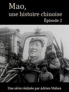 Mao, une histoire chinoise 2/4 | Maben, Adrian (Réalisateur)