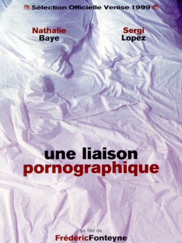 Une liaison pornographique | Fonteyne, Frédéric (Réalisateur)