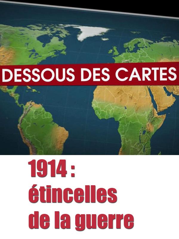 Dessous des cartes - 1914 : étincelles de la guerre | Victor, Jean-Christophe (Réalisateur)