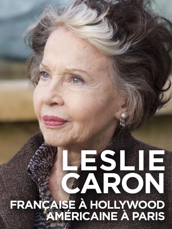 Leslie Caron, Française à Hollywood, Américaine à Paris | Weinstein, Larry (Réalisateur)