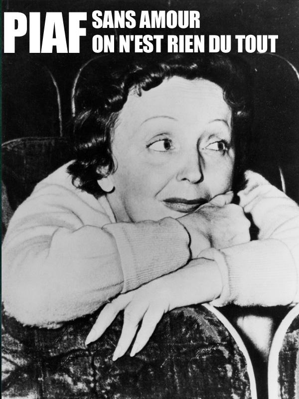 Piaf, sans amour on n'est rien du tout | Lamour, Marianne (Réalisateur)