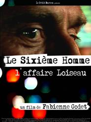 Le Sixième Homme : L'Affaire Loiseau | Godet, Fabienne (Réalisateur)