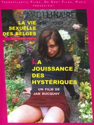 La Jouissance des hystériques | Bucquoy, Jan (Réalisateur)