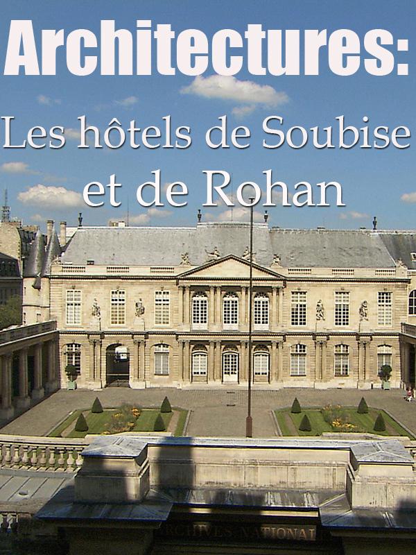 Architectures: Les hôtels de Soubise et de Rohan | Copans, Richard (Réalisateur)