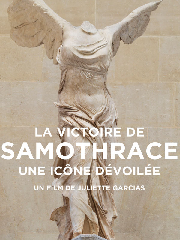 La victoire de Samothrace une icône dévoilée   Garcias, Juliette (Réalisateur)