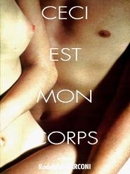 Ceci est mon corps | Marconi, Rodolphe (Réalisateur)