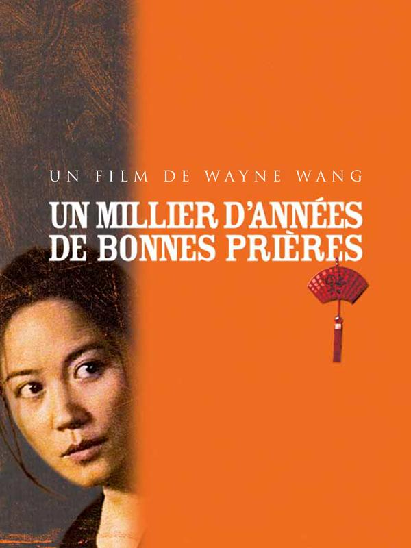 Un millier d'années de bonnes prières | Wang, Wayne (Réalisateur)