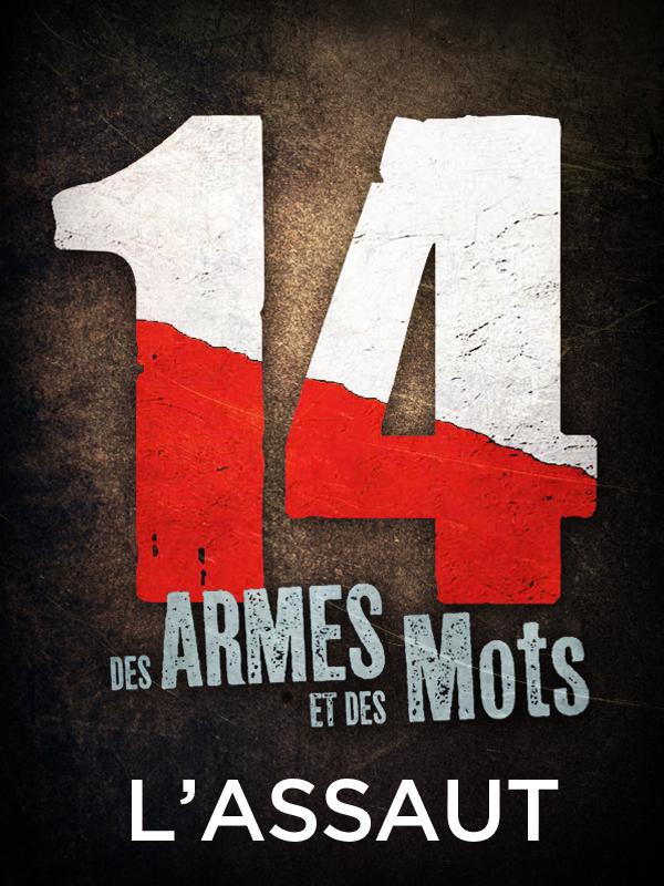 14, des armes et des mots - L'Assaut | Peter, Jan (Réalisateur)