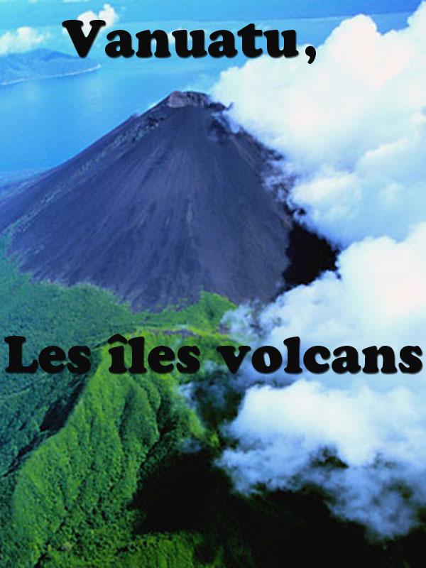 Vanuatu, les îles volcans | Delpau, Olivia (Réalisateur)