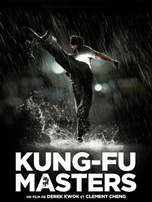 Kung-Fu Masters | Kwok, Derek Chi-kin (Réalisateur)