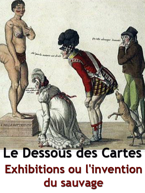 Le Dessous des cartes - Exhibitions ou l'invention du sauvage |