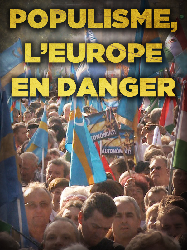 Populisme, l'Europe en danger   Vitkine, Antoine (Réalisateur)