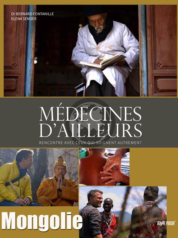 Médecines d'ailleurs - Mongolie | Fontanille, Bernard (Réalisateur)