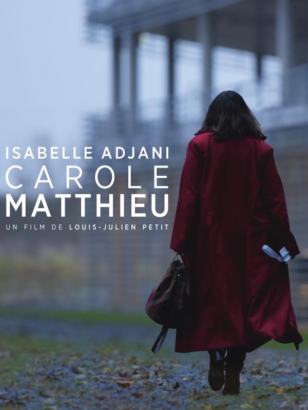 Carole Matthieu | Petit, Louis-Julien (Réalisateur)