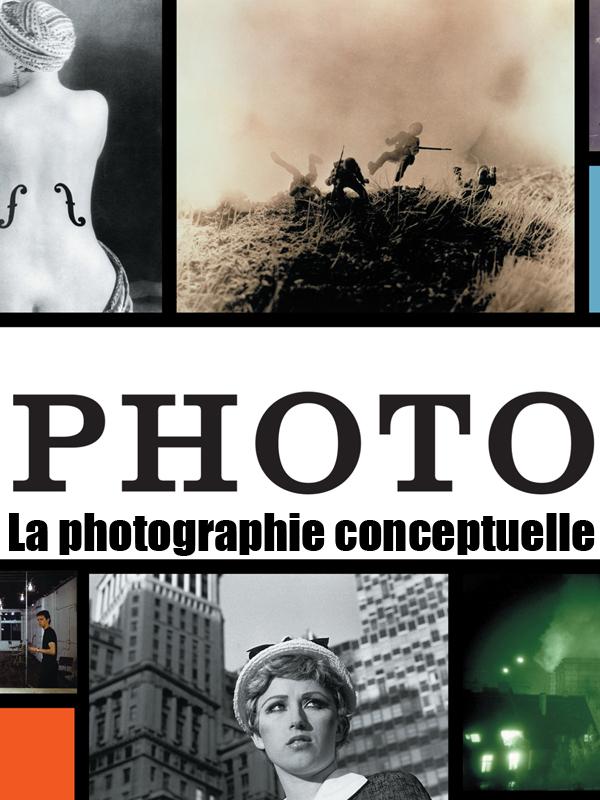 Photo - La photographie conceptuelle | Neumann, Stan (Réalisateur)