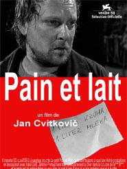 Pain et lait | Cvitkovic, Jan (Réalisateur)