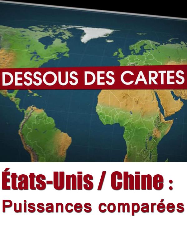 Dessous des Cartes - États-Unis / Chine : Puissances comparées | Divers,  (Réalisateur)