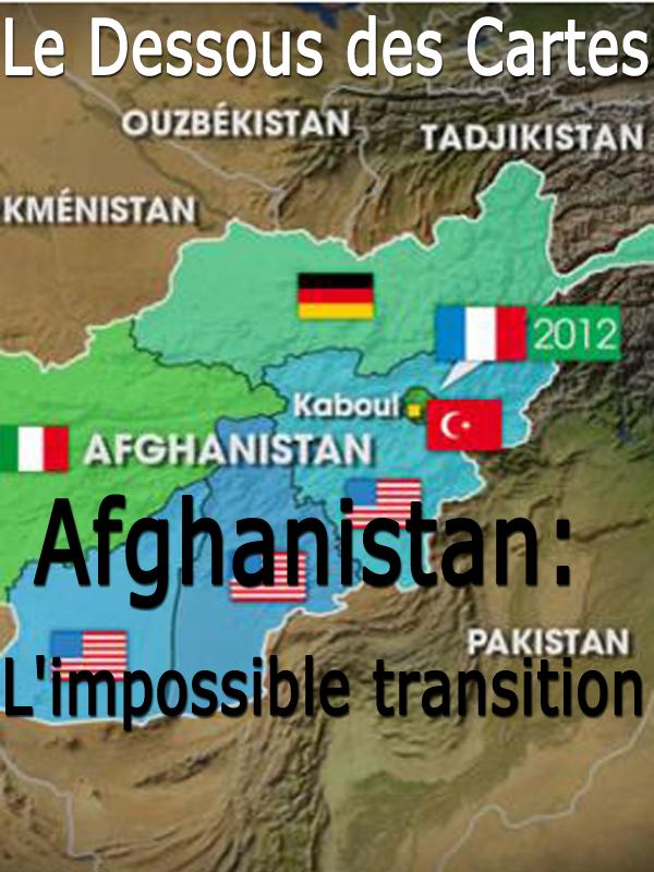 Le Dessous des Cartes - Afghanistan: L'impossible transition | Lernoud, Frédéric (Réalisateur)