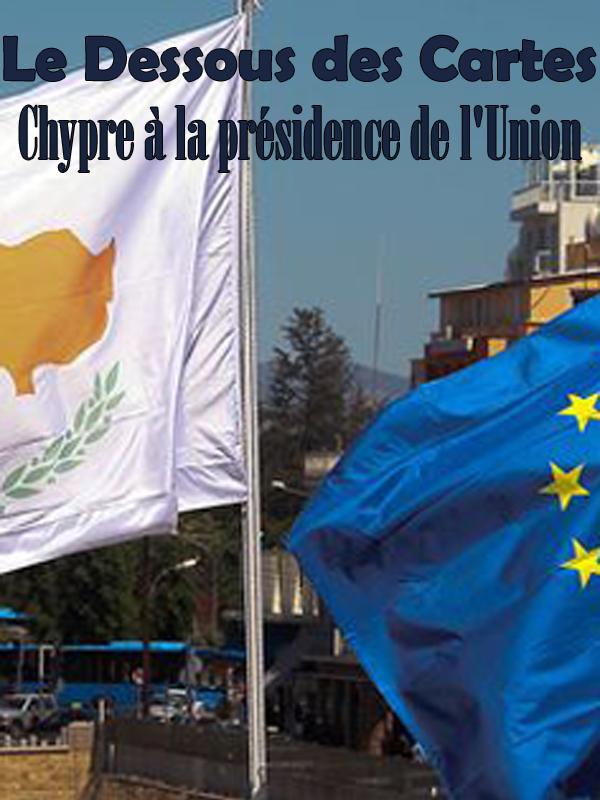 Le Dessous des Cartes - Chypre à la présidence de l'Union  
