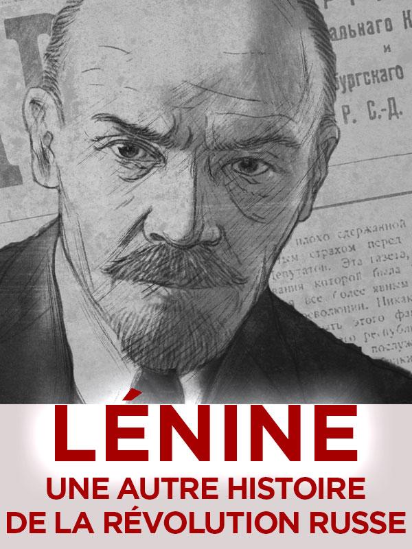 Lénine, une autre histoire de la révolution russe | Tourbe, Cédric (Réalisateur)