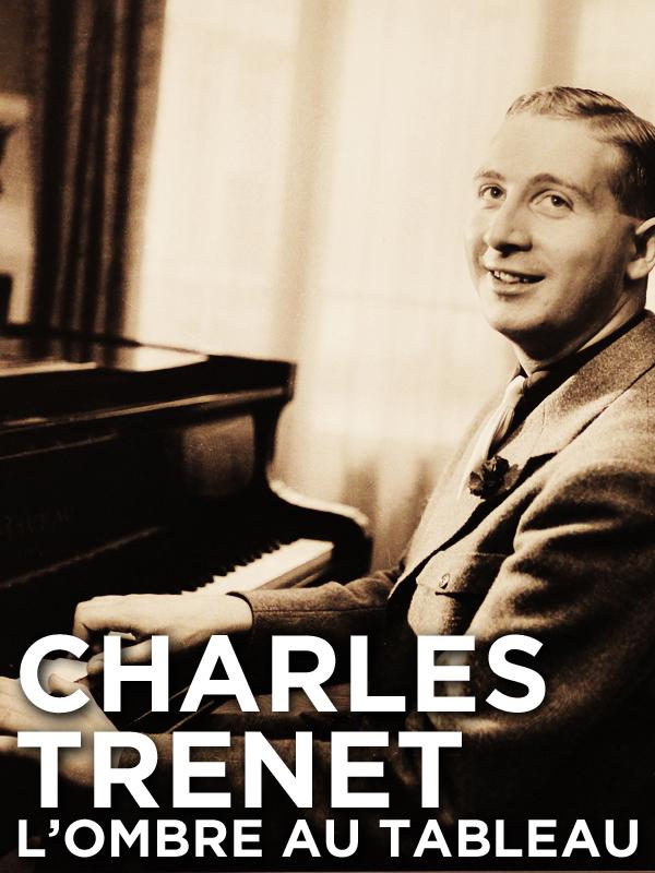 Charles Trenet, l'ombre au tableau | Zéro Et Daisy, Karl (Réalisateur)