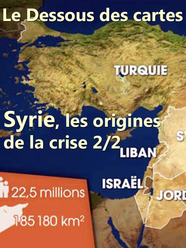 Le Dessous des cartes - Syrie, les origines de la crise 2/2 |