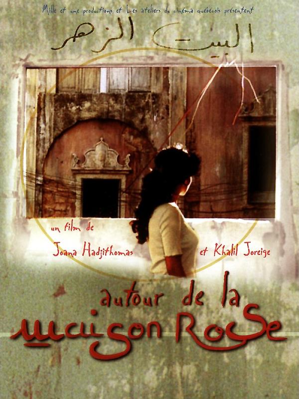 Autour de la maison rose | Hadjithomas, Joana (Réalisateur)