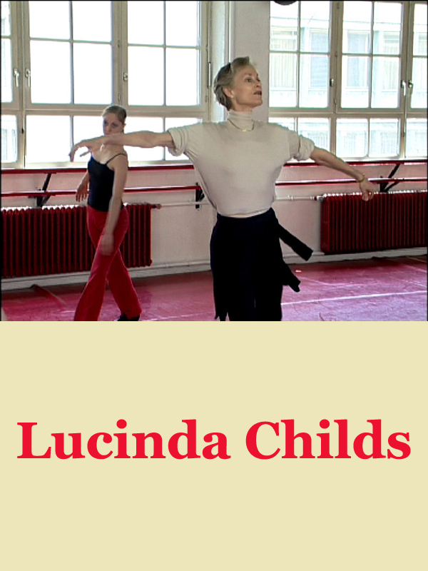 Lucinda childs | Bensard, Patrick (Réalisateur)