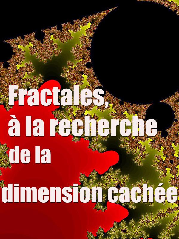 Fractales, à la recherche de la dimension cachée | Jersey, Bill (Réalisateur)