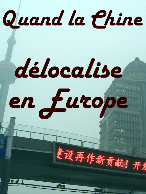 Quand la Chine délocalise en Europe | Serre, Magali (Réalisateur)