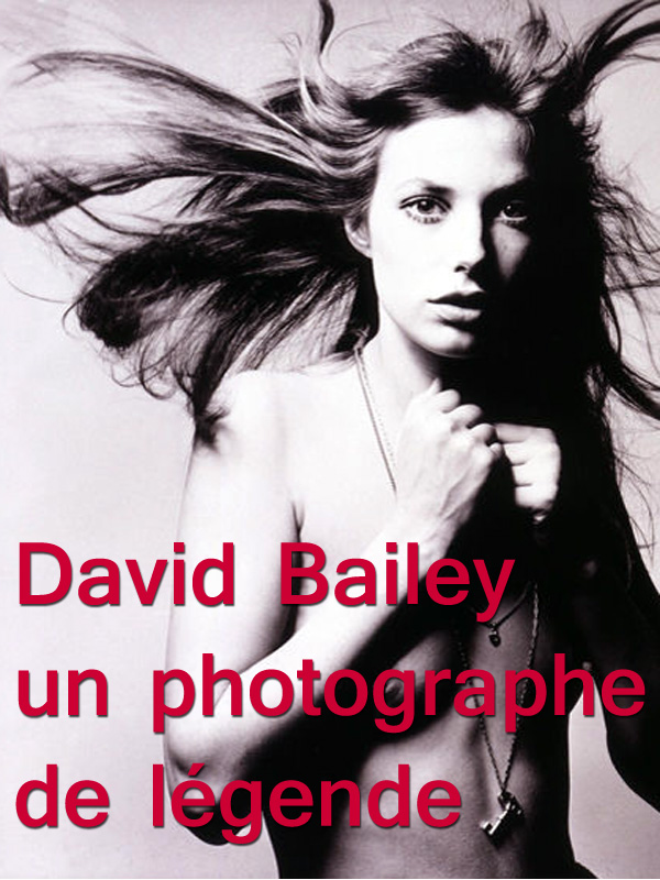 David Bailey un photographe de légende |