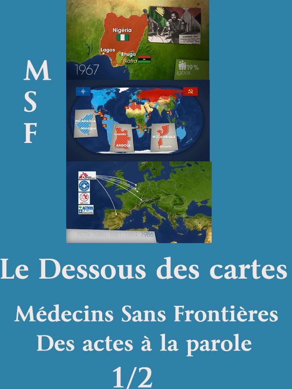Le Dessous des cartes - MSF - Des actes à la parole |