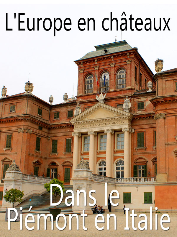 L'Europe en châteaux - Dans le Piémont en Italie   Von Boehm, Gero (Réalisateur)