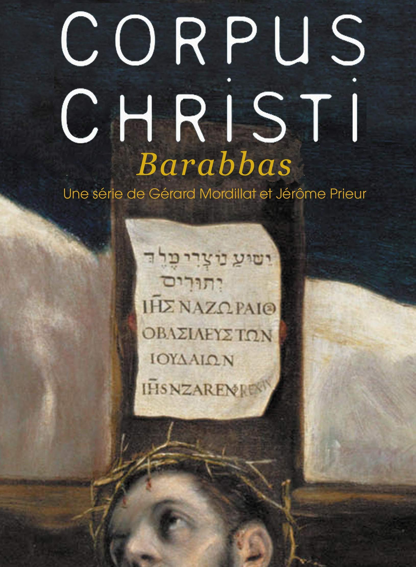 Corpus Christi - Barabbas | Mordillat, Gérard (Réalisateur)