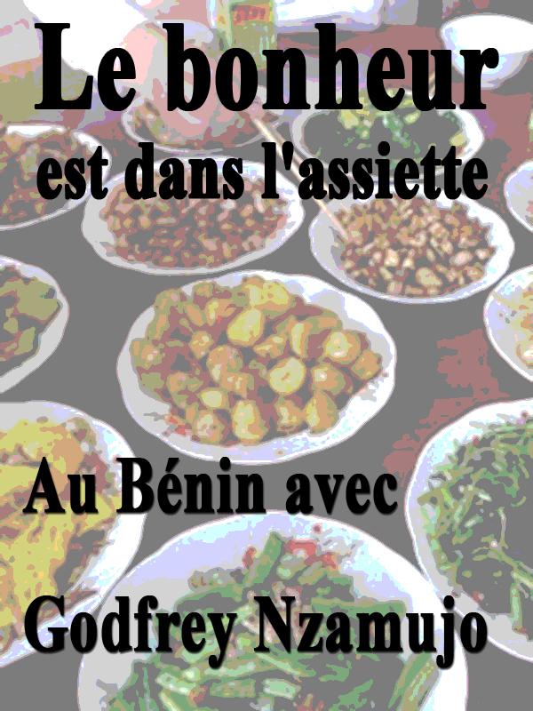 Le bonheur est dans l'assiette - Au Bénin avec Godfrey Nzamujo | Brissaud Et Philippe Allante, Sophie (Réalisateur)