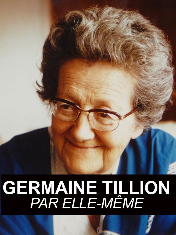 Germaine Tillion par elle-même