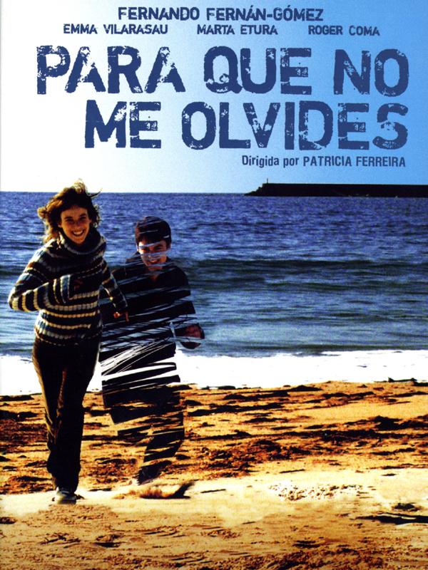 Pour que tu ne m'oublies pas | Ferreira, Patricia (Réalisateur)