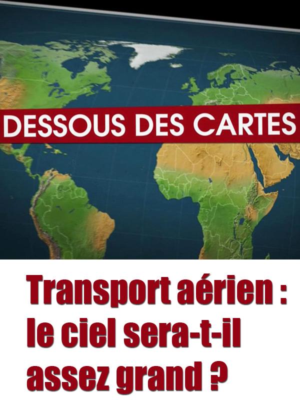 Dessous des cartes - Transport aérien : le ciel sera-t-il assez grand ? | Ozil, Didier (Réalisateur)
