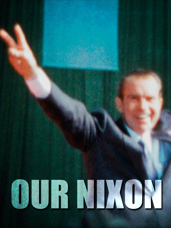 Our Nixon | Lane, Penny (Réalisateur)