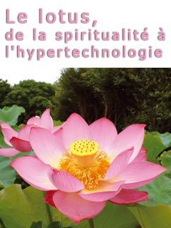 Secrets de plantes : le lotus de la spiritualité à l'hypertechnologie | Vives, François-Xavier (Réalisateur)