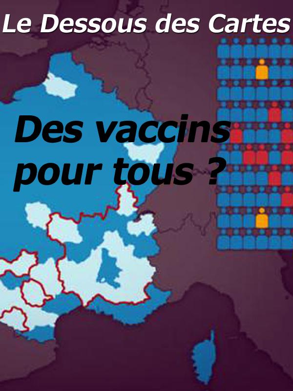 Le dessous des cartes - Des vaccins pour tous ? | Victor, Jean-Christophe (Réalisateur)
