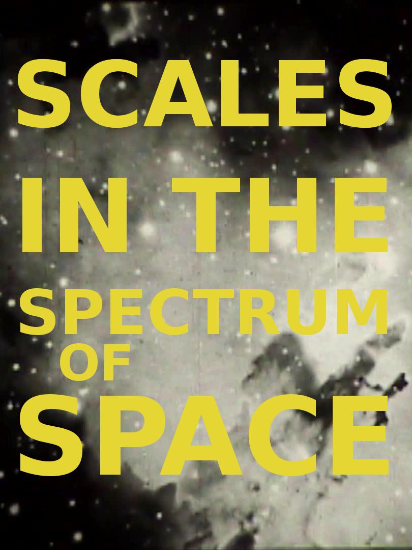 Scales in the Spectrum of Space | Silva, Fern (Réalisateur)