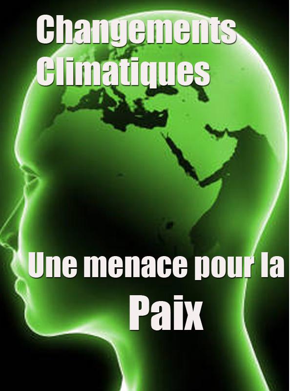 Changements climatiques: Une menace pour la paix |