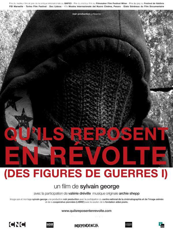 Qu'ils reposent en révolte (Des figures de guerre !) | George, Sylvain (Réalisateur)