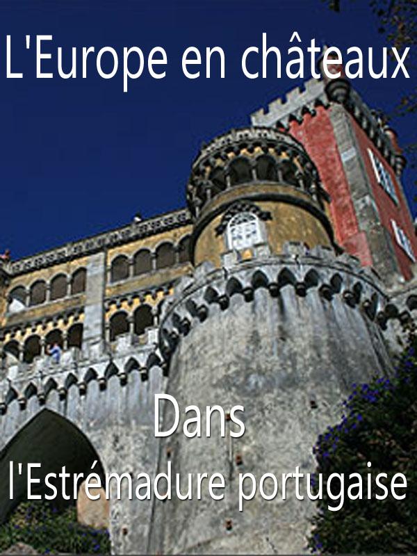 L'Europe en châteaux - Dans l'Estrémadure portugaise   Jp. Fekete, Jeremy (Réalisateur)