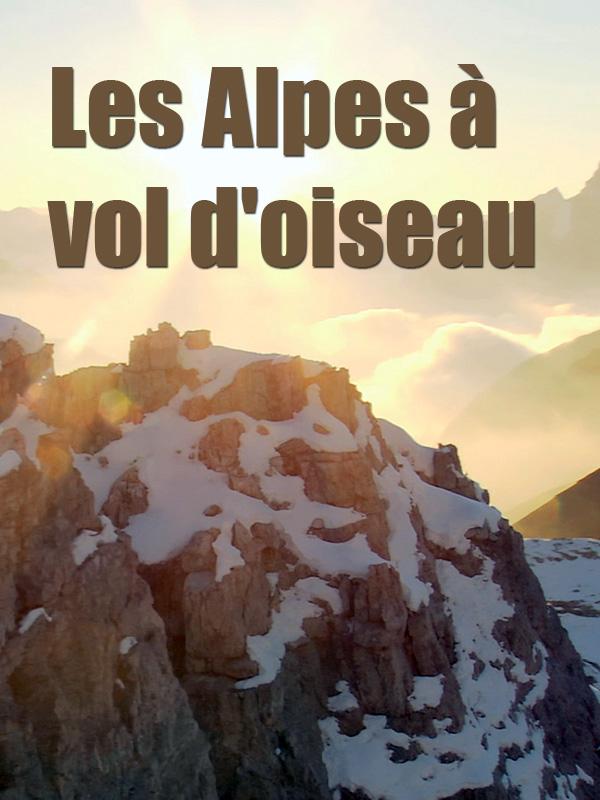 Les Alpes à vol d'oiseau | Bardehle, Peter (Réalisateur)